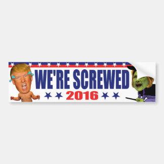 Adesivo Para Carro Nós somos parafusados 2016 - anti trunfo Hillary