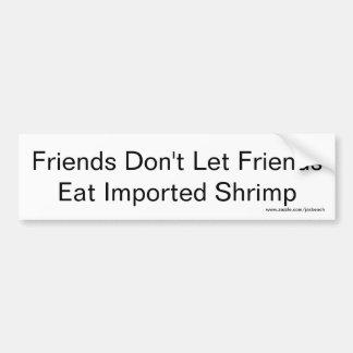 Adesivo Para Carro Os amigos não deixam amigos comer o camarão