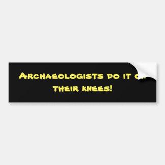 Adesivo Para Carro Os arqueólogos fazem-no em seus joelhos!