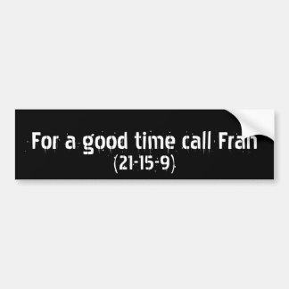 Adesivo Para Carro Para uma boa chamada Fran do tempo