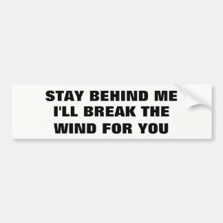 Adesivo Para Carro Permaneça atrás de mim, mim quebrará o vento para