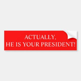 Adesivo Para Carro Realmente, é seu presidente