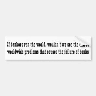 Adesivo Para Carro Se os banqueiros funcionaram o mundo…