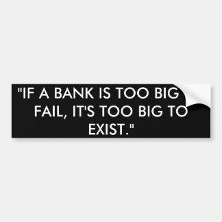 Adesivo Para Carro Se um banco é demasiado grande falhar, é a grande