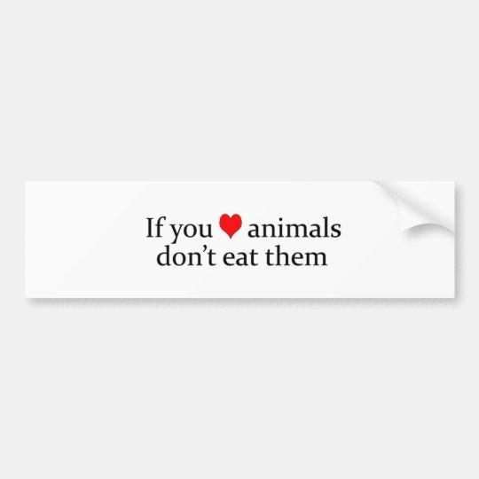 Adesivo Para Carro se você ama animais