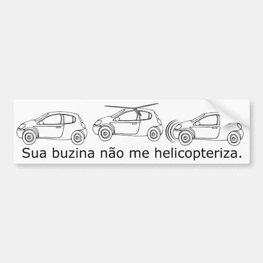 Adesivo Para Carro Sua buzina não me helicopteriza
