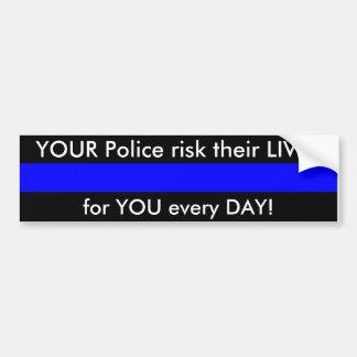 Adesivo Para Carro Sua polícia arrisca suas VIDAS para VOCÊ cada dia!