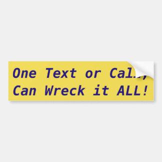 Adesivo Para Carro Uma texto ou chamada podem destrui-lo TODO!