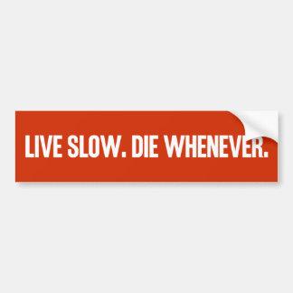 Adesivo Para Carro Viva lento morrem sempre que