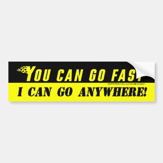 Adesivo Para Carro Você pode ir rapidamente, mim pode ir em qualquer