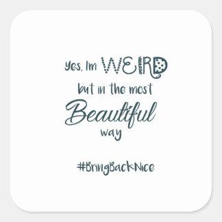 Adesivo Quadrado A ajuda cresce o movimento ao #BringBackNice!