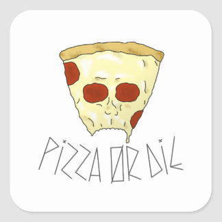 Adesivo Quadrado A pizza ou morre