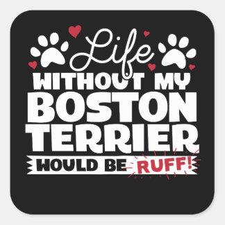 Adesivo Quadrado A vida sem minha Boston Terrier seria pavão-do-mar