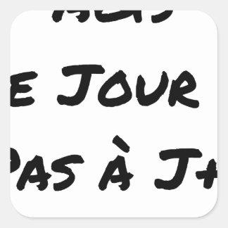 Adesivo Quadrado AGIDOS O DIA J, NÃO À J+1 - Jogos de palavras