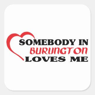 Adesivo Quadrado Alguém em Burlington ama-me