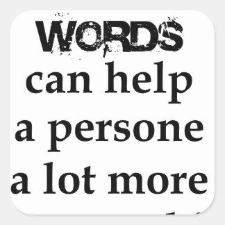 Adesivo Quadrado algumas palavras agradáveis podem ajudar uma