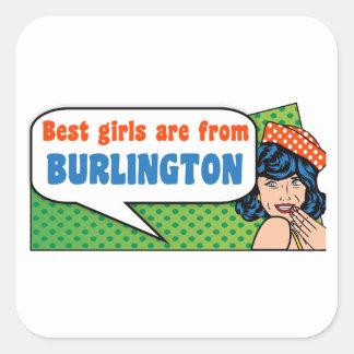 Adesivo Quadrado As melhores meninas são de Burlington