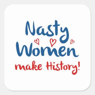 Adesivo Quadrado As mulheres desagradáveis fazem a história