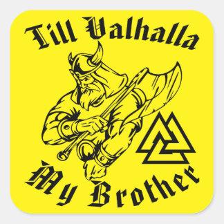 Adesivo Quadrado Até Valhalla meu irmão