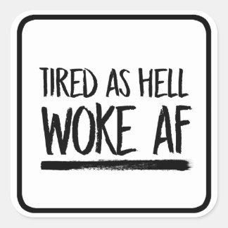 Adesivo Quadrado Cansado como o inferno acordou o AF --