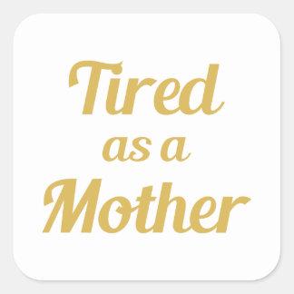 Adesivo Quadrado Cansado como uma mãe