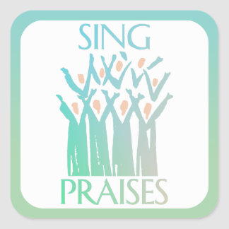 Adesivo Quadrado Cante o coro dos elogios
