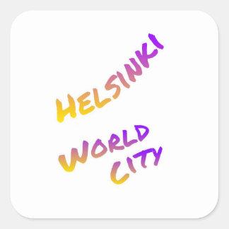 Adesivo Quadrado Cidade do mundo de Helsínquia, arte colorida do