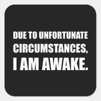 Adesivo Quadrado Circunstâncias infelizes eu sou citações