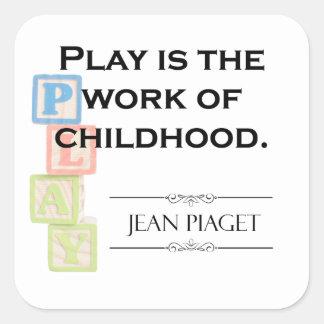 Adesivo Quadrado Citações de Piaget - o jogo é o trabalho da