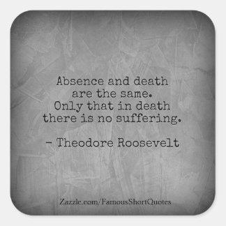 Adesivo Quadrado Citações de Teddy Roosevelt - ausência & morte