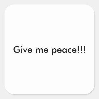 Adesivo Quadrado Dê-me a paz!!!