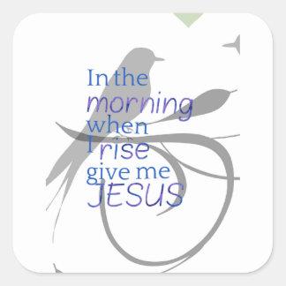 Adesivo Quadrado Dê-me o elogio de Jesus e o design do culto