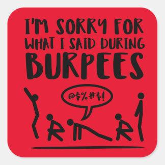 Adesivo Quadrado Desculpa do exercício de Burpees