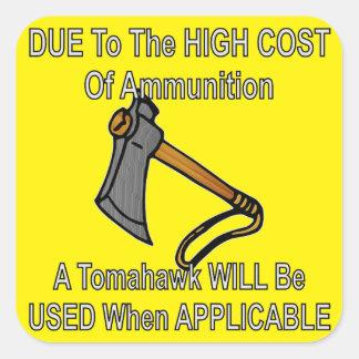 Adesivo Quadrado Devido ao custo alto da munição um Tomahawk será