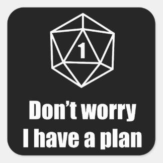 Adesivo Quadrado DnD - não se preocupe, mim têm um plano