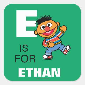Adesivo Quadrado E é para Ernie que | adicionam seu nome