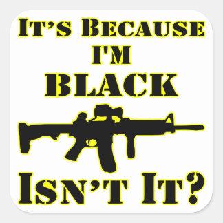 Adesivo Quadrado É porque eu sou preto não sou ele espingarda de