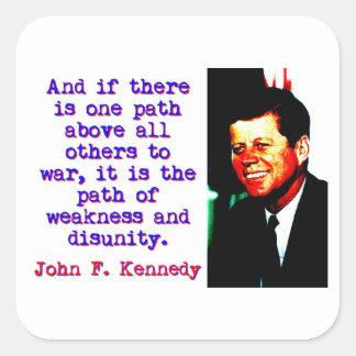 Adesivo Quadrado E se há um trajeto - John Kennedy