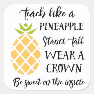 Adesivo Quadrado Ensine como uma apreciação do professor do abacaxi