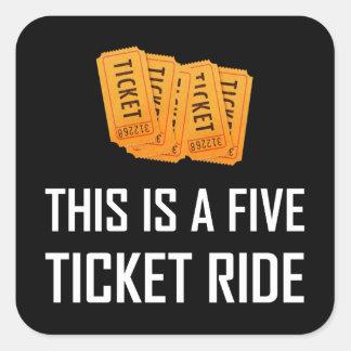 Adesivo Quadrado Este é um passeio de cinco bilhetes