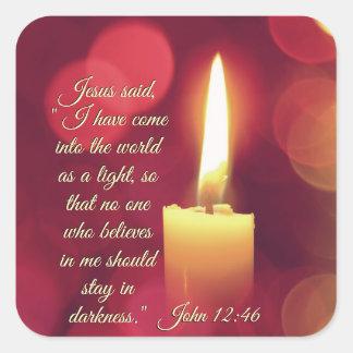 Adesivo Quadrado Eu entrei o mundo como uma luz, 12:46 de John