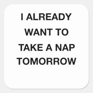 Adesivo Quadrado eu já quero tomar amanhã uma sesta