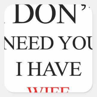 Adesivo Quadrado eu não o preciso que eu tenho a esposa