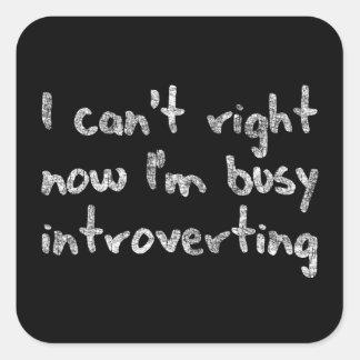 Adesivo Quadrado Eu não posso agora mim sou ocupado introverting