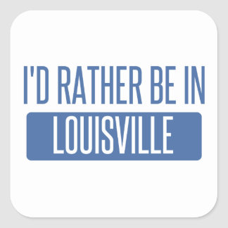 Adesivo Quadrado Eu preferencialmente estaria em Louisville
