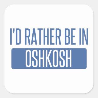 Adesivo Quadrado Eu preferencialmente estaria em Oshkosh
