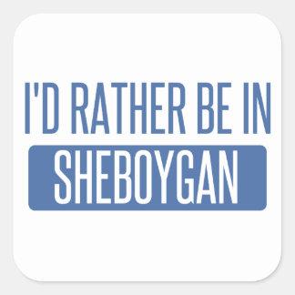 Adesivo Quadrado Eu preferencialmente estaria em Sheboygan