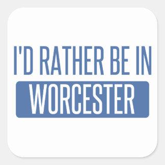 Adesivo Quadrado Eu preferencialmente estaria em Worcester