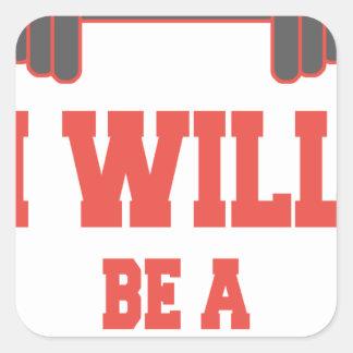 Adesivo Quadrado Eu serei um Bodybuilder