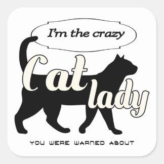 Adesivo Quadrado Eu sou a senhora que louca do gato você foi
